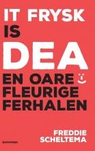 Freddie Scheltema , It Frysk is dea en oare fleurige ferhalen