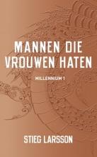 Stieg  Larsson Mannen die vrouwen haten- Millennium 1