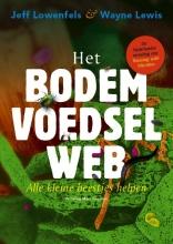 Jeff  Lowenfels, Wayne  Lewis Het bodemvoedselweb