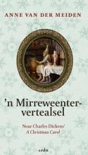 Anne van der Meiden , `n Mirreweentervertealsel