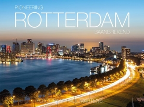 Paul Martens Vincent Martens, Pioneering Rotterdam - Rotterdam Baanbrekend