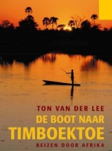 Ton van der Lee De boot naar Timboektoe