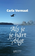 Carla Vermaat , Als je je hart volgt...