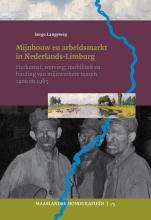 Serge  Langeweg Mijnbouw en arbeidsmarkt in Limburg