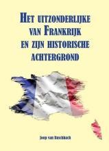 Joop van Buschbach , Het uitzonderlijke van Frankrijk en zijn historische achtergrond