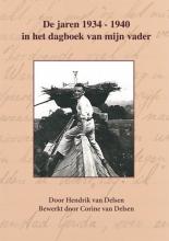 Corine van Delsen Hendrik van Delsen, De jaren 1934-1940 in het dagboek van mijn vader