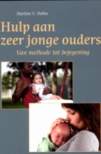 Martine F. Delfos , Hulp aan zeer jonge ouders