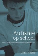 Martine F. Delfos Autisme op school 2 voortgezet onderwijs secundair onderwijs