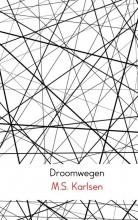 M.S.  Karlsen Droomwegen