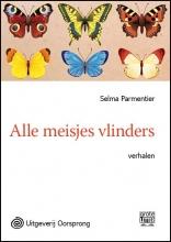 Selma  Parmentier Alle meisjes vlinders - grote letter uitgave