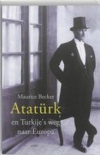 Maurice Becker , Ataturk en Turkije`s weg naar Europa