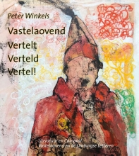 Peter Winkels , Vastelaovend Vertelt Verteld Vertel!
