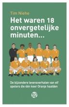 Tim  Niehe Het waren 18 onvergetelijke minuten...