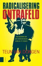 Teun van Dongen Radicalisering ontrafeld