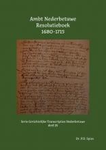 P.D. Spies , Ambt Nederbetuwe Resolutieboek 1680-1715