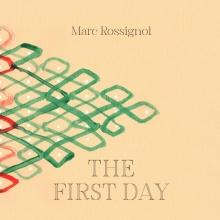 Marc Rossignol Phillip Vanden Bossche  Kate Mayne, The First Day