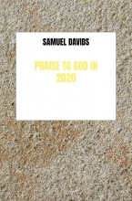 Samuel Davids , Praise to God in 2020