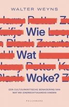 Walter Weyns , Wie wat woke?