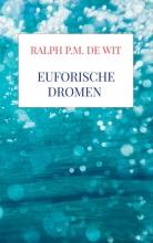 Ralph P.M. De Wit , Euforische dromen