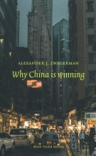 Alexander Zwagerman , Why China is winning