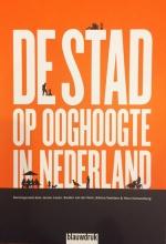 Jeroen  Laven, Sander van der Ham, Sienna  Veelders, Hans  Karssenberg De stad op ooghoogte in Nederland