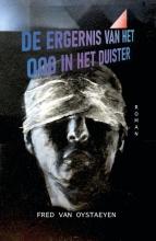 Fred Van Oystaeyen , De ergernis van het oog in het duister