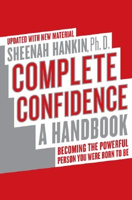Sheenah Hankin,Complete Confidence Updated Edition
