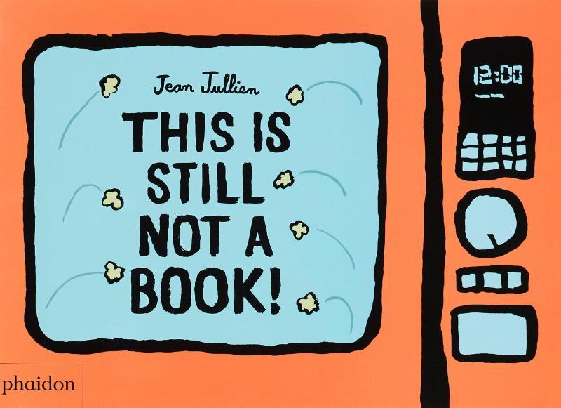 Jean Jullien,This Is Still Not A Book
