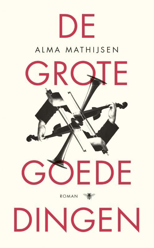 Alma Mathijsen,De grote goede dingen