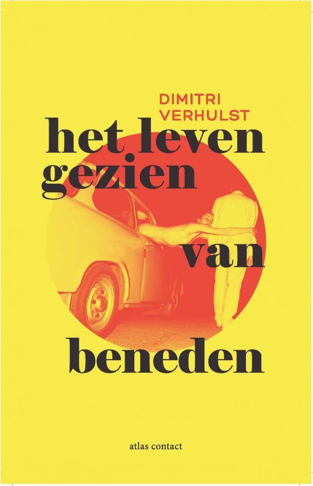 Dimitri Verhulst,Het leven gezien van beneden