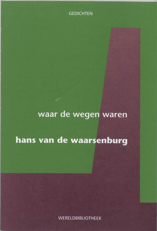 Hans van de Waarsenburg,Waar de wegen waren