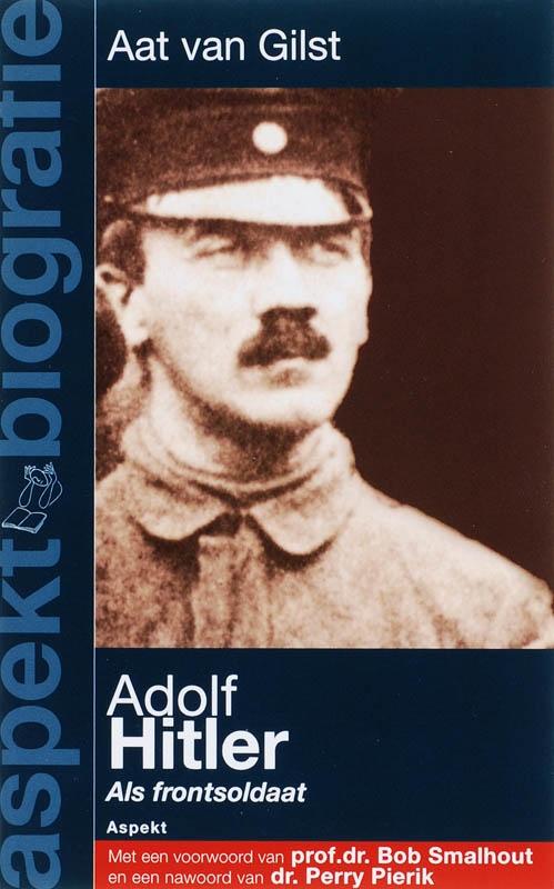 Aat van Gilst,Adolf Hitler als frontsoldaat