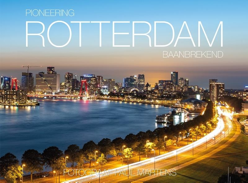 Vincent Martens, Paul Martens,Pioneering Rotterdam - Rotterdam Baanbrekend