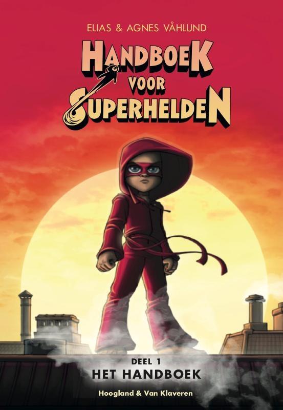 Elias Vahlund, Agnes Vahlund,Handboek voor superhelden deel 1