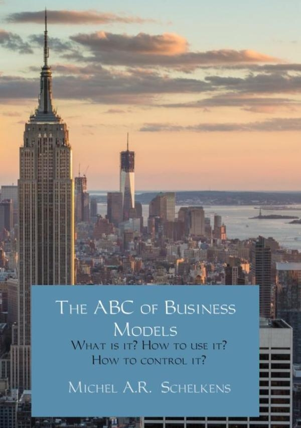 Michel A.R. Schelkens,The ABC of business models