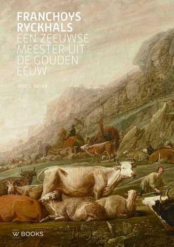 Fred G. Meijer,Franchoys Ryckhals. Een Zeeuwse meester uit de Gouden Eeuw