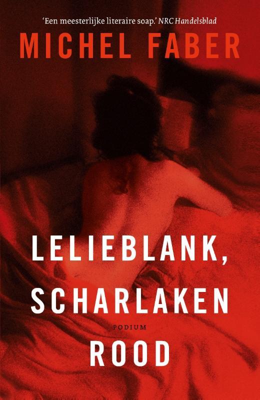 Michel Faber,Lelieblank, scharlakenrood