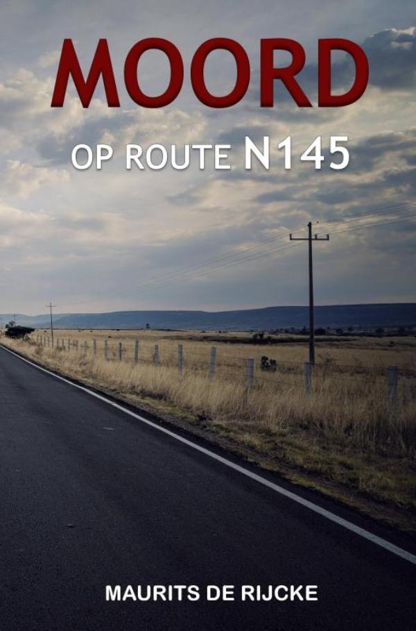 Maurits De Rijcke,MOORD OP ROUTE N145