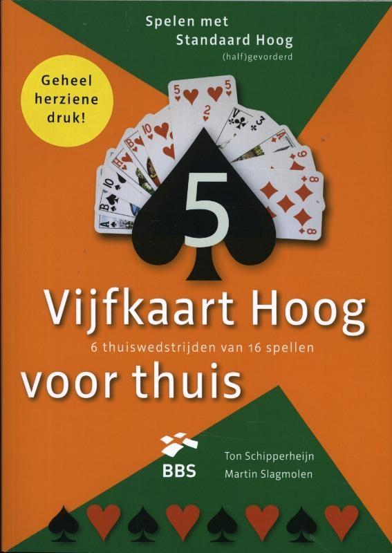 Ton Schipperheijn, Martin Slagmolen,Vijfkaart hoog voor Thuis