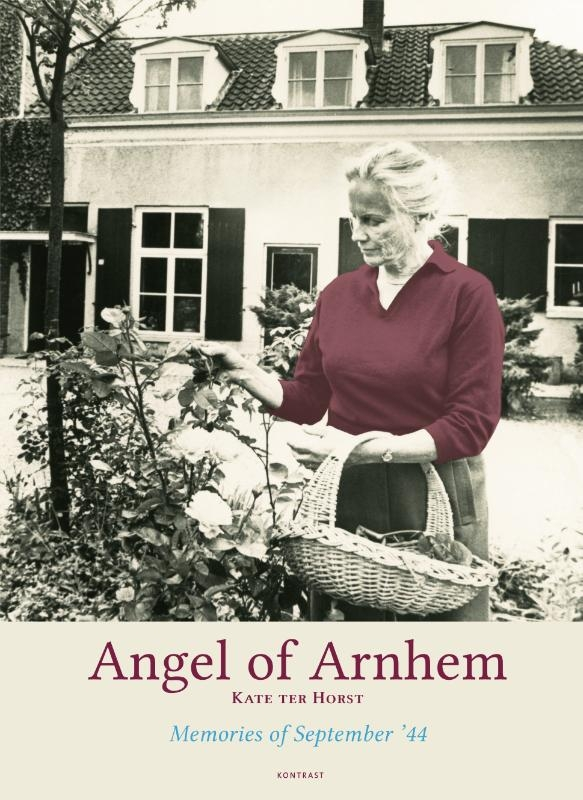 Kate ter Horst,Angel of Arnhem