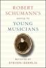 Isserlis, Steven,Robert Schumann`s Advice to Young Musicians