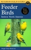 Roger Tory Peterson Institute,   Peterson, Virginia Marie,   Peterson, Roger Tory,A Field Guide to Feeder Birds