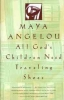 Angelou, Maya,All God`s Children Need Traveling Shoes