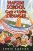 Sachar, Louis                 ,  Moss, Joel Ed.,Wayside School Gets a Little Stranger