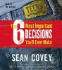 Covey, Sean,The 6 Most Important Decisions You`ll Ever Make