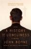 Boyne, John,A History of Loneliness