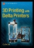 Bell, Charles,3D Printing with Delta Printers
