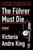 King, Victoria Andre,The Fuhrer Must Die