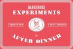 ,Dangerous Experiments for After Dinner: 21 Daredevil Tricks