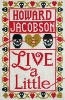 Jacobson Howard,Live a Little
